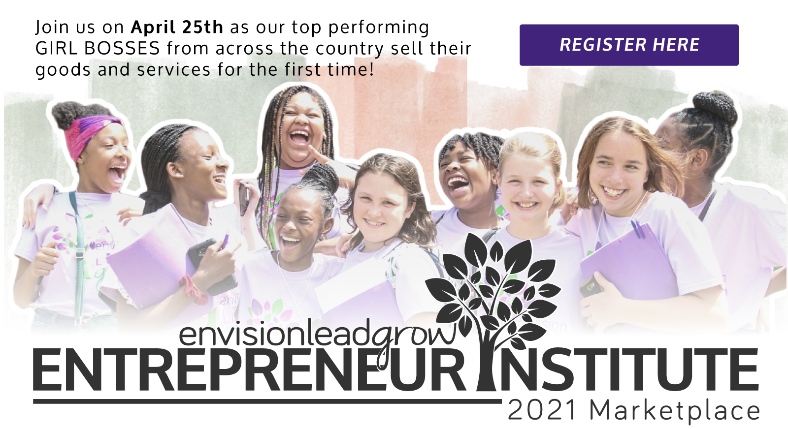 Join us on April 25th as our top performing GIRL BOSSES from across the country sell their goods and services for the first time! 2021 MARKETPLACE - ELG Entrepreneur Institute (REGISTER HERE)